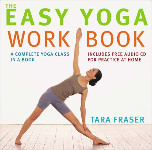 The Easy Yoga Workbook: The Perfect Introduction to Yoga by Tara Fraser