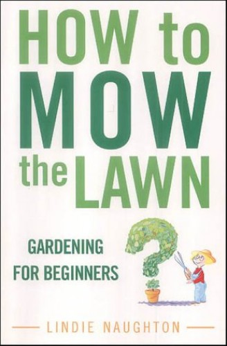 How to Mow the Lawn By Lindie Naughton