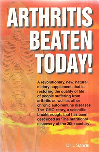 Arthritis Beaten Today! by Len Sands