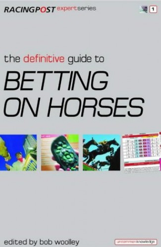 The Definitive Guide to Betting on Horses by Nick Pulford