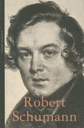 Robert Schumann By Barbara Meier