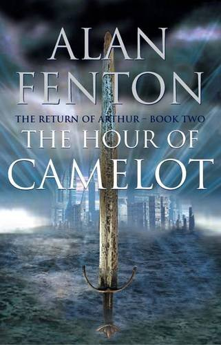 The Hour of Camelot By Alan Fenton
