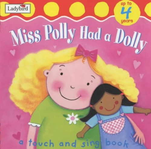 Miss Polly Has a Dolly By Unknown