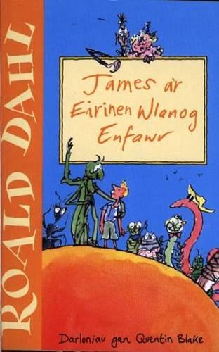 James a'r Eirinen Wlanog Enfawr By Roald Dahl