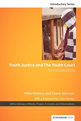 Youth Justice and the Youth Court By Mike Watkins