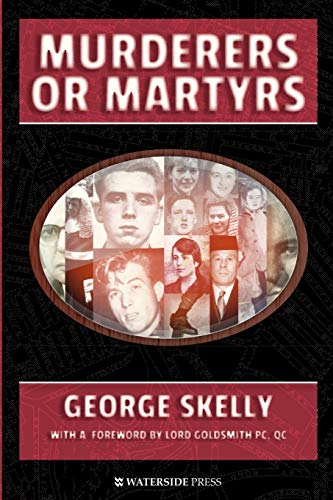 Murderers or Martyrs By George Skelly