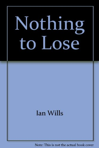 Nothing to Lose By Alex Ogg