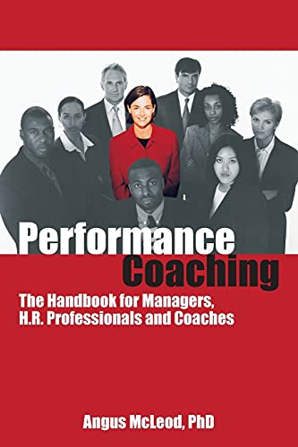 Performance Coaching By Angus I. McLeod, Ph.D.