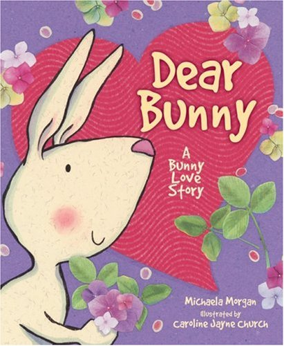 Dear Bunny By Michaela Morgan