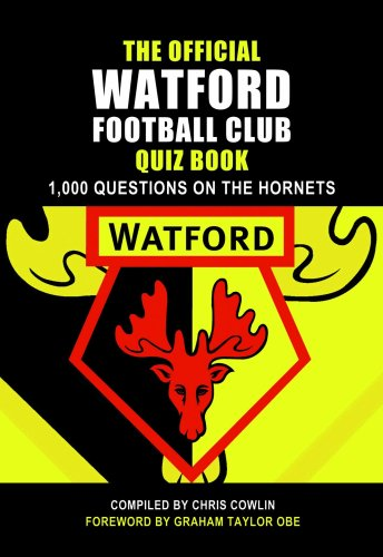 The Official Watford Quiz Book By Chris Cowlin