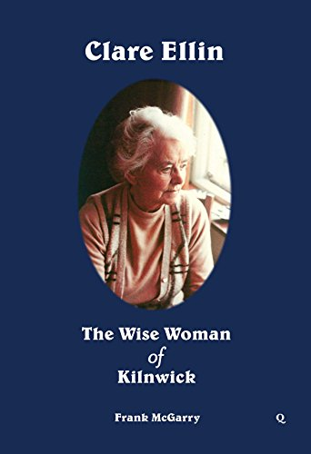 Clare Ellin: The Wise Woman of Kilnwick By Frank McGarry