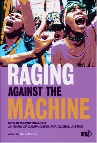 Raging Against the Machine By Edited by Chris Brazier