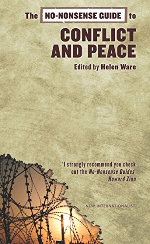 The No-Nonsense Guide to Conflict and Peace (No-nonsense Guides) Edited by Helen Ware