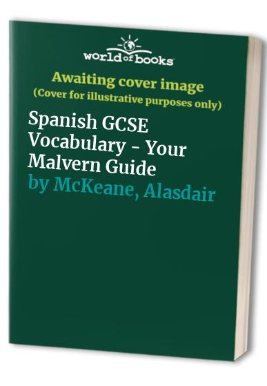 Spanish GCSE Vocabulary - Your Malvern Guide by Val Levick
