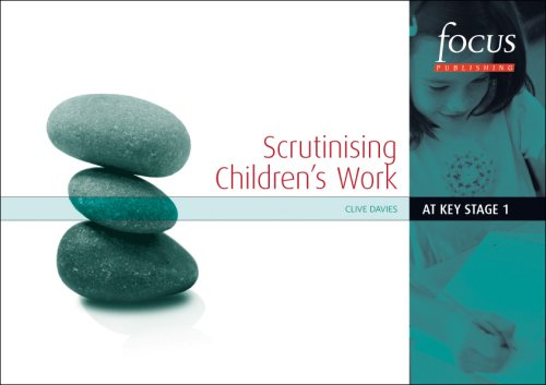 Scrutinising Children's Work at Key Stage 1 By Clive Davies