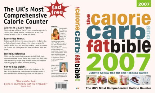 The Calorie, Carb and Fat Bible By Juliette Kellow