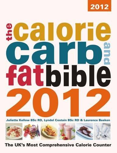 The Calorie, Carb & Fat Bible By Juliette Kellow