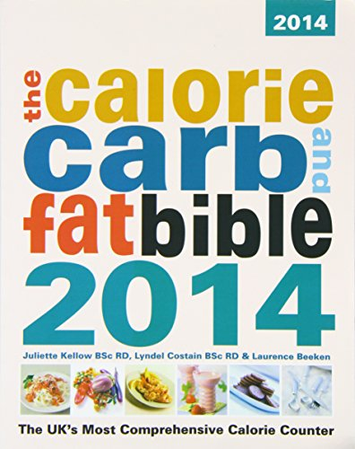 The Calorie, Carb and Fat Bible 2014: The Uk's Most Comprehensive Calorie Counter By Lyndel Costain