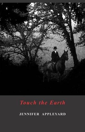 Touch the Earth By Jennifer Appleyard