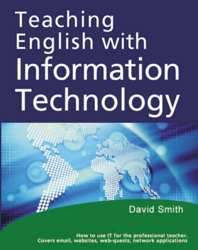 Teaching English with Information Technology By David Smith