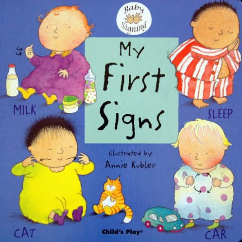 My First Signs: BSL (British Sign Language) by Annie Kubler