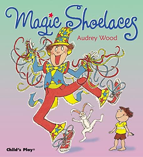 Magic Shoelaces By Audrey Wood
