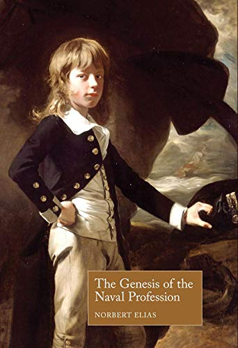 The Genesis of the Naval Profession By Norbert Elias