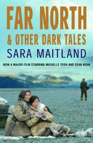 Far North and Other Dark Tales By Sara Maitland