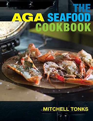 The Aga Seafood Cookbook (Aga and Range Cookbooks) By Tonks Mitchell