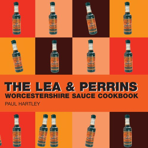 The Lea & Perrins Worcestershire Sauce Cookbook by Paul Hartley
