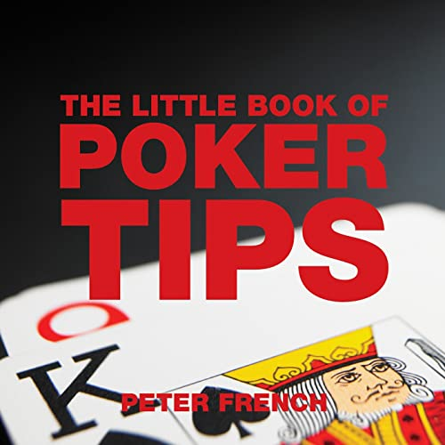 The Little Book of Poker Tips By Peter French