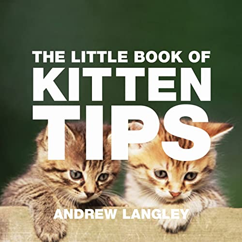 The Little Book of Kitten Tips By Andrew Langley