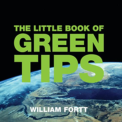 The Little Book of Green Tips By William Fortt