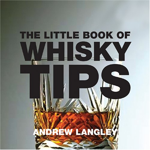 The Little Book of Whisky Tips by Andrew Langley