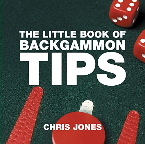 The Little Book of Backgammon Tips By Chris Jones