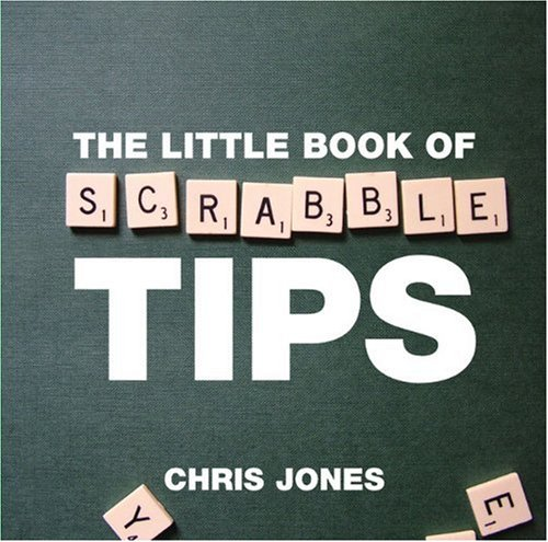 The Little Book of Scrabble Tips By Chris Jones
