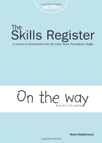 On the Way: A Record of Achievement for the Early Years Foundation Stage (Skills Register) By Sheila Riddall-Leech