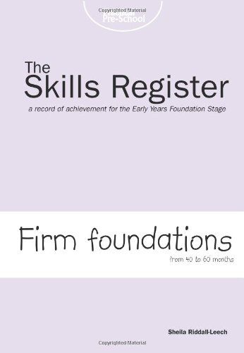 Firm Foundations: A Record of Achievement for the Early Years Foundation Stage (Skills Register) By Sheila Riddall-Leech