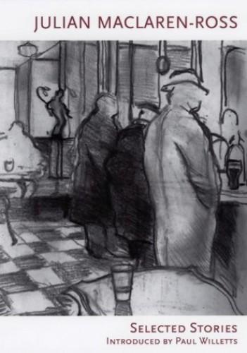 Selected Stories By Julian Maclaren-Ross