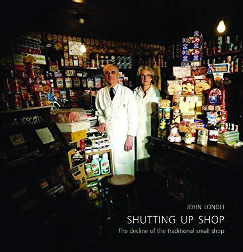 Shutting Up Shop By John Londei