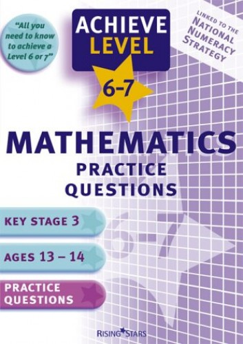 Achieve Maths Practice Questions (KS3) By Louise Moore
