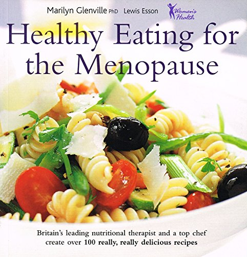 Healthy Eating for the Menopause By Marilyn Glenville