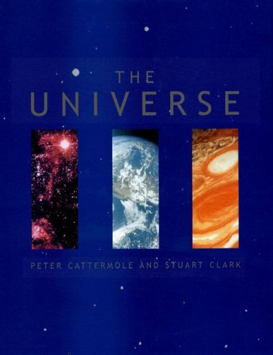 The Universe By Dr Peter Cattermole (University of Sheffield)