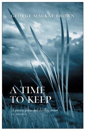 A Time to Keep By George Mackay Brown