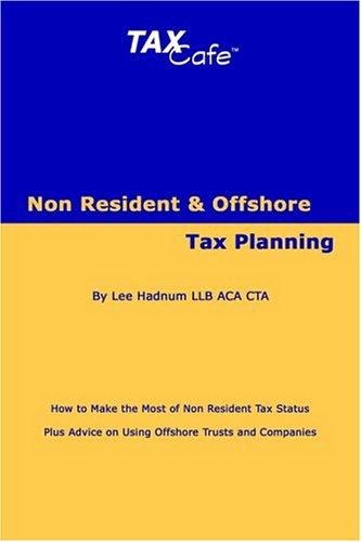 Non Resident and Offshore Tax Planning By Lee Hadnum