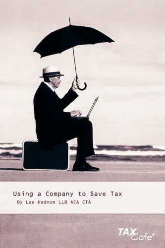 Using a Company to Save Tax By Lee Hadnum
