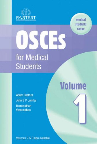 OSCEs for Medical Students: v. 1 By Adam Feather, FRCP
