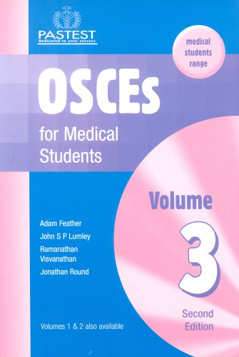 OSCEs for Medical Students: v. 3 By Adam Feather, FRCP