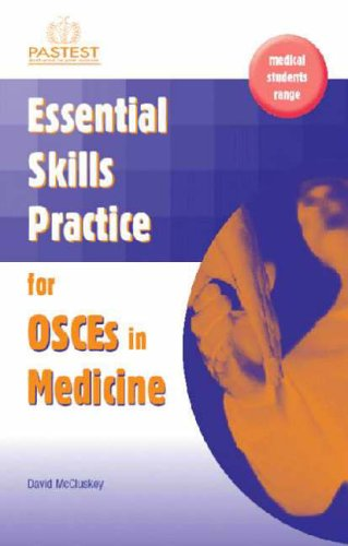Essential Skills Practice for OSCEs in Medicine: v. 2 By David R. McCluskey