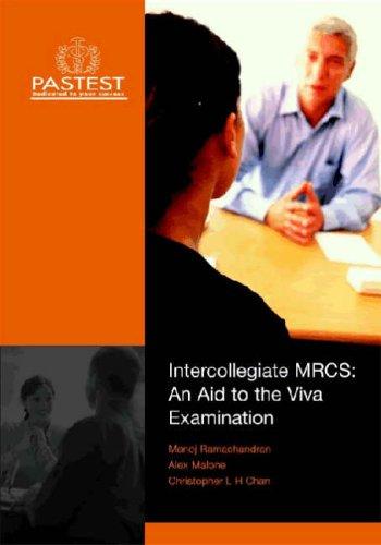 Intercollegiate MRCS: An Aid to the VIVA Examination By Manoj Ramachandran